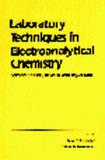 Laboratory Techniques in Electroanalytical Chemistry, Revised and Expanded book cover