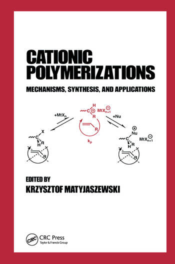 Cationic Polymerizations Mechanisms, Synthesis & Applications book cover