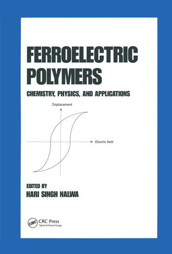 Ferroelectric Polymers Chemistry: Physics, and Applications book cover