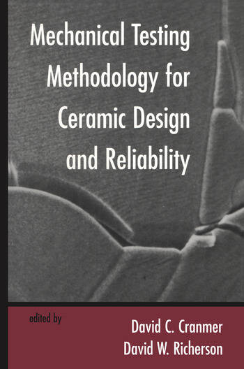Mechanical Testing Methodology for Ceramic Design and Reliability book cover