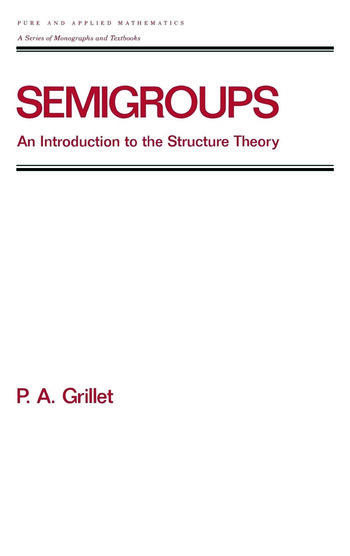 Semigroups An Introduction to the Structure Theory book cover