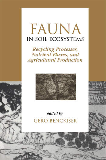 Fauna in Soil Ecosystems Recycling Processes, Nutrient Fluxes, and Agricultural Production book cover
