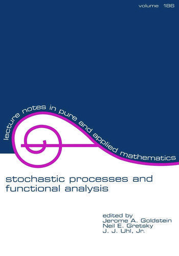 Stochastic Processes and Functional Analysis In Celebration of M.m. Rao's 65th Birthday book cover
