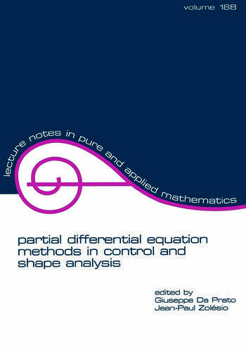partial differential equation methods in control and shape analysis lecture notes in pure and applied mathematics book cover