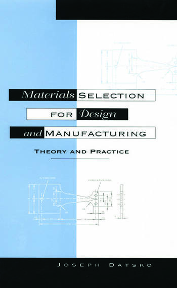 Materials Selection for Design and Manufacturing Theory and Practice book cover