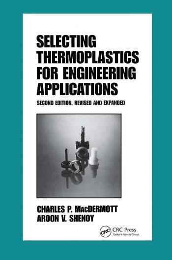 Selecting Thermoplastics for Engineering Applications, Second Edition, book cover