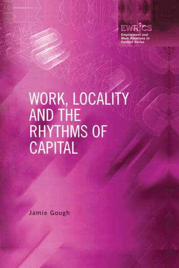 Work, Locality and the Rhythms of Capital book cover