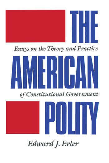 The American Polity Essays On The Theory And Practice Of Constitutional Government book cover