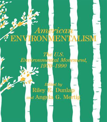American Environmentalism The US Environmental Movement, 1970-1990 book cover