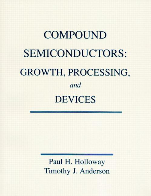 Compounts Semiconductors Growth, Processing and Devices book cover
