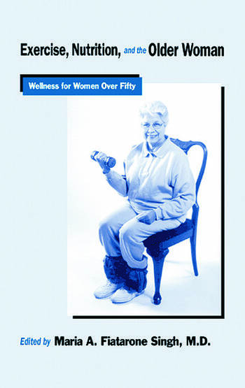 Exercise, Nutrition and the Older Woman Wellness for Women Over Fifty book cover