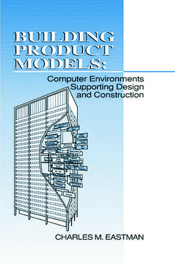 Building Product Models Computer Environments, Supporting Design and Construction book cover