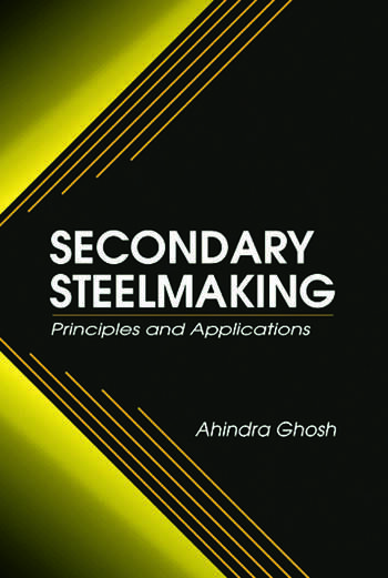 Secondary Steelmaking Principles and Applications book cover