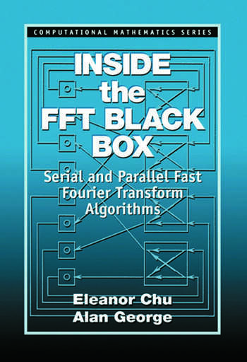 Inside the FFT Black Box Serial and Parallel Fast Fourier Transform Algorithms book cover
