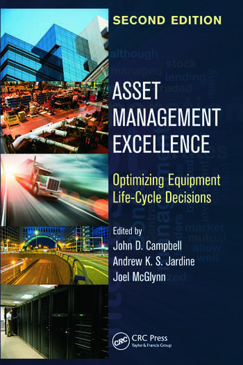 Asset Management Excellence Optimizing Equipment Life-Cycle Decisions, Second Edition book cover