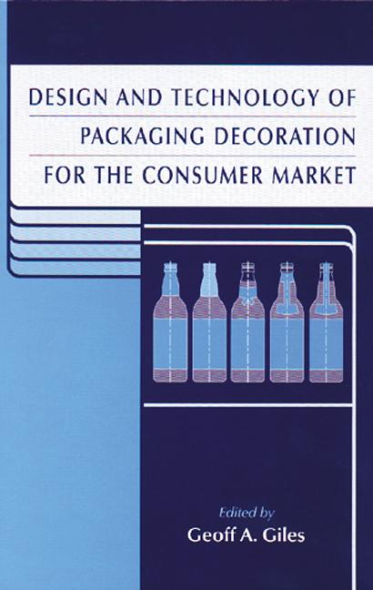 Design and Technology of Packaging Decoration for the Consumer Market book cover