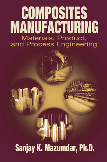 Composites Manufacturing Materials, Product, and Process Engineering book cover