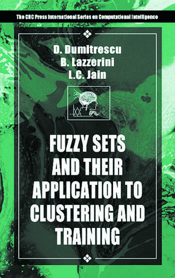 Fuzzy Sets & their Application to Clustering & Training book cover