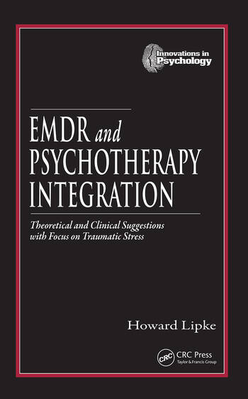 EMDR and Psychotherapy Integration Theoretical and Clinical Suggestions with Focus on Traumatic Stress book cover