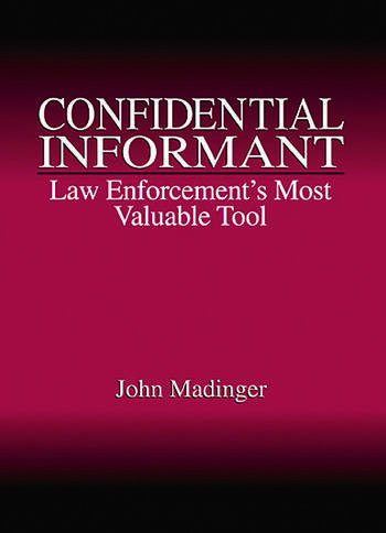 Confidential Informant Law Enforcement's Most Valuable Tool book cover