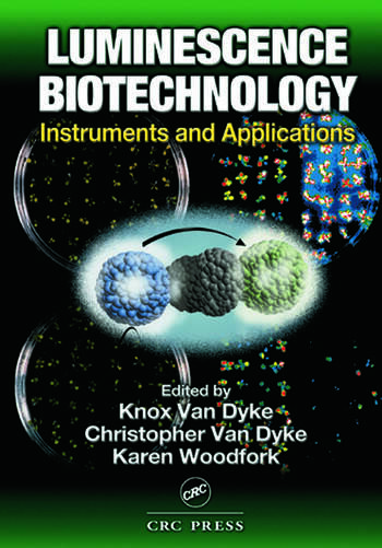 Luminescence Biotechnology Instruments and Applications book cover