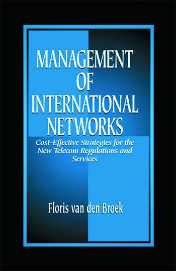 Management of International Networks Cost-Effective Strategies for the New Telecom Regulations and Services book cover