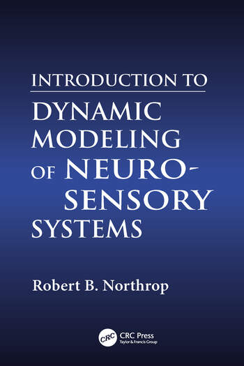Introduction to Dynamic Modeling of Neuro-Sensory Systems book cover