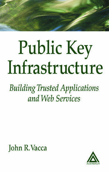 Public Key Infrastructure Building Trusted Applications and Web Services book cover