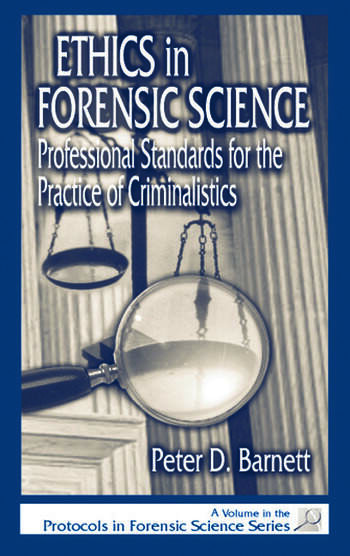 Ethics in Forensic Science Professional Standards for the Practice of Criminalistics book cover