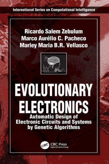 Evolutionary Electronics Automatic Design of Electronic Circuits and Systems by Genetic Algorithms book cover
