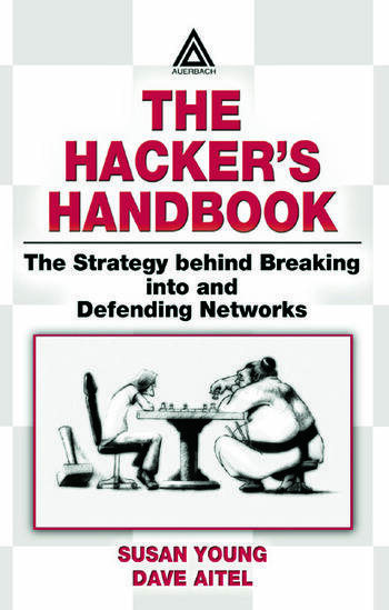 The Hacker's Handbook The Strategy Behind Breaking into and Defending Networks book cover