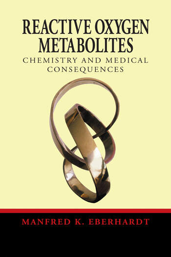 Reactive Oxygen Metabolites Chemistry and Medical Consequences book cover