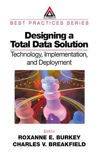 Designing a Total Data Solution Technology, Implementation, and Deployment book cover