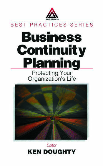 Business Continuity Planning Protecting Your Organization's Life book cover