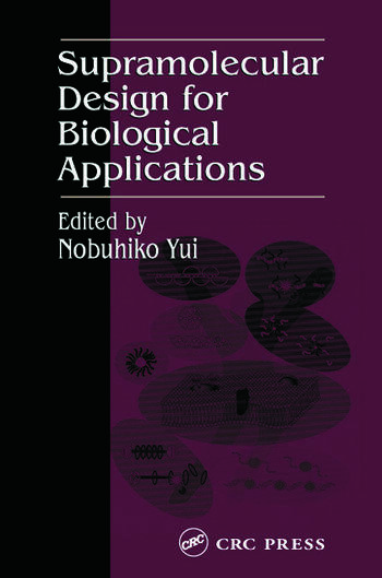 Supramolecular Design for Biological Applications book cover