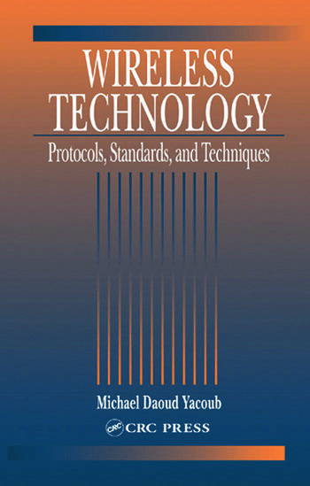 Wireless Technology Protocols, Standards, and Techniques book cover