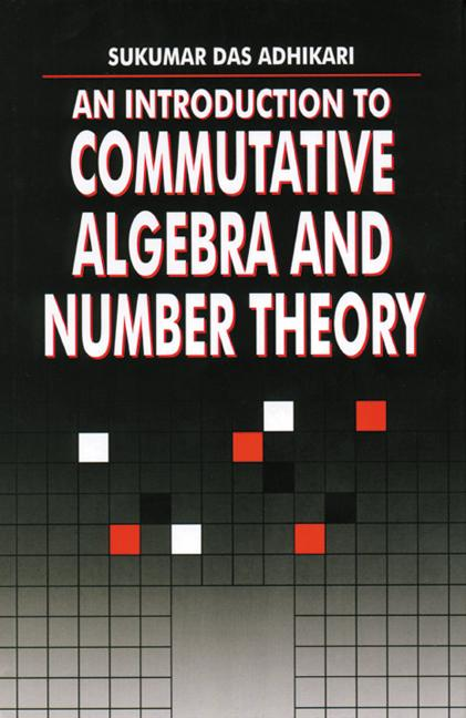 An Introduction to Commutative Algebra and Number Theory book cover