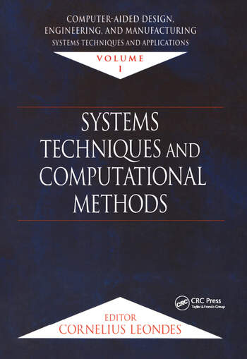 Computer-Aided Design, Engineering, and Manufacturing Systems Techniques and Applications, Volume I, Systems Techniques and Computational Methods book cover