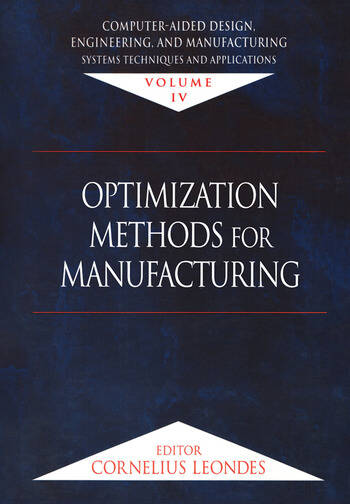 Computer-Aided Design, Engineering, and Manufacturing Systems Techniques and Applications, Volume IV, Optimization Methods for Manufacturing book cover
