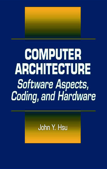 Computer Architecture Software Aspects, Coding, and Hardware book cover