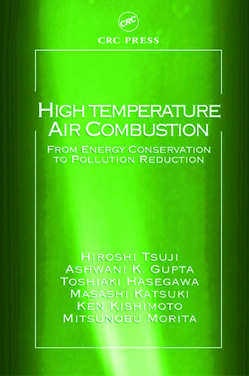 High Temperature Air Combustion From Energy Conservation to Pollution Reduction book cover
