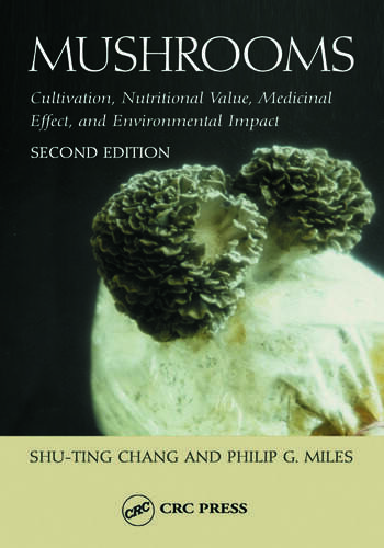 Mushrooms Cultivation, Nutritional Value, Medicinal Effect, and Environmental Impact book cover