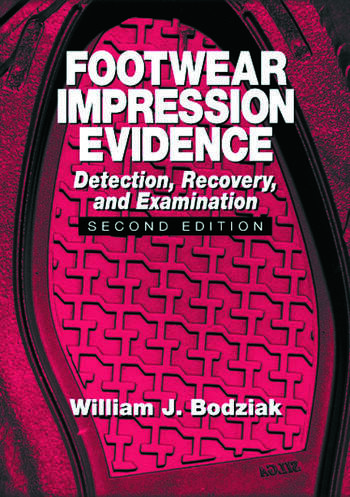Footwear Impression Evidence Detection, Recovery and Examination, SECOND EDITION book cover