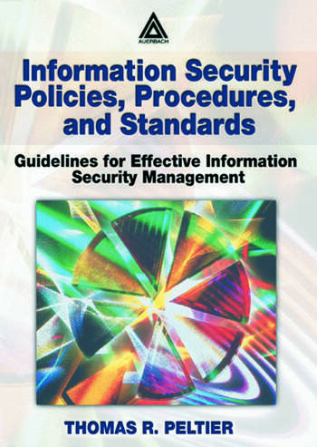 Information Security Policies, Procedures, and Standards Guidelines for Effective Information Security Management book cover
