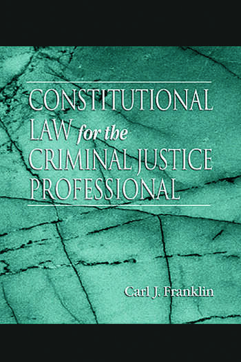 Constitutional Law for the Criminal Justice Professional book cover