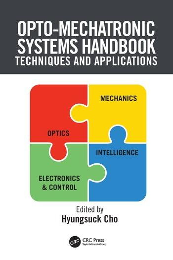 Opto-Mechatronic Systems Handbook Techniques and Applications book cover