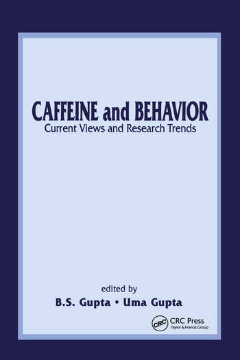 Caffeine and Behavior: Current Views & Research Trends Current Views and Research Trends book cover