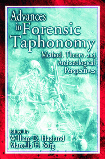 Advances in Forensic Taphonomy Method, Theory, and Archaeological Perspectives book cover
