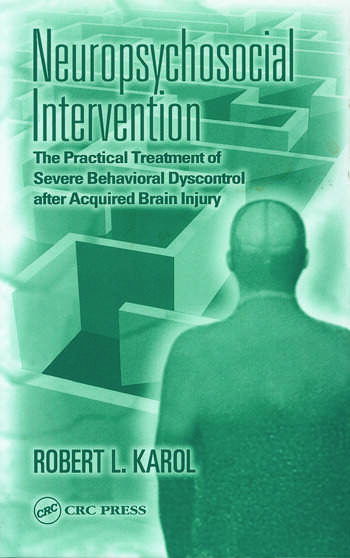 Neuropsychosocial Intervention The Practical Treatment of Severe Behavioral Dyscontrol After Acquired Brain Injury book cover