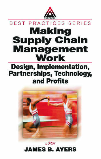 Making Supply Chain Management Work Design, Implementation, Partnerships, Technology, and Profits book cover